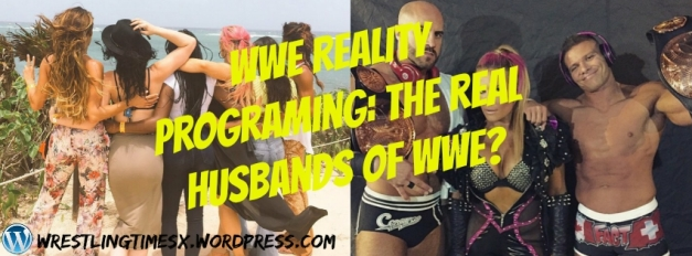 WWE Reality Programing: The Real Husbands of WWE?
